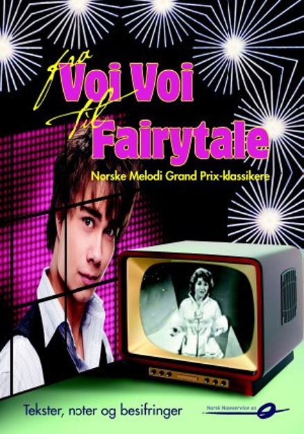 Fra Voi Voi til Fairytale - Norske Grand Prix klassikere. Besifret melodilinje og tekster