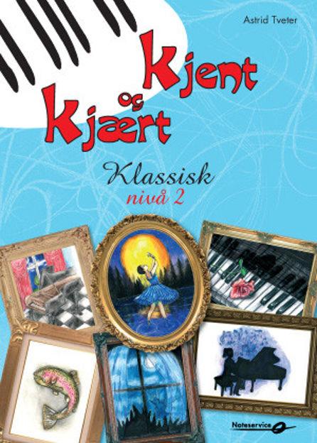 Kjent og kjært Klassisk - nivå 2 Astrid Tveter pianohefte