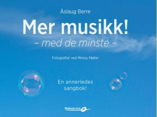 Mer musikk - med de minste - Åslaug Berre