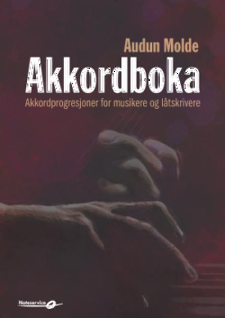 Akkordboka - Den ultimate låtskriverboka - Audun Molde